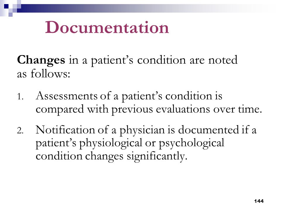 Documentation Changes in a patient's condition are noted as follows: