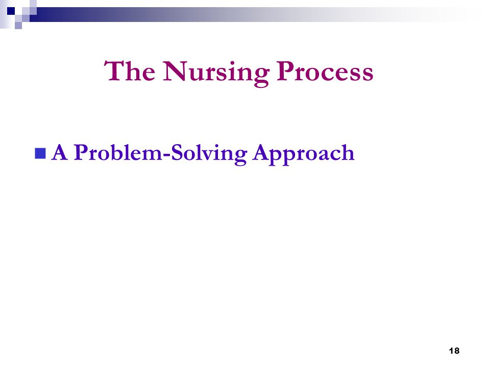 The Nursing Process A Problem-Solving Approach