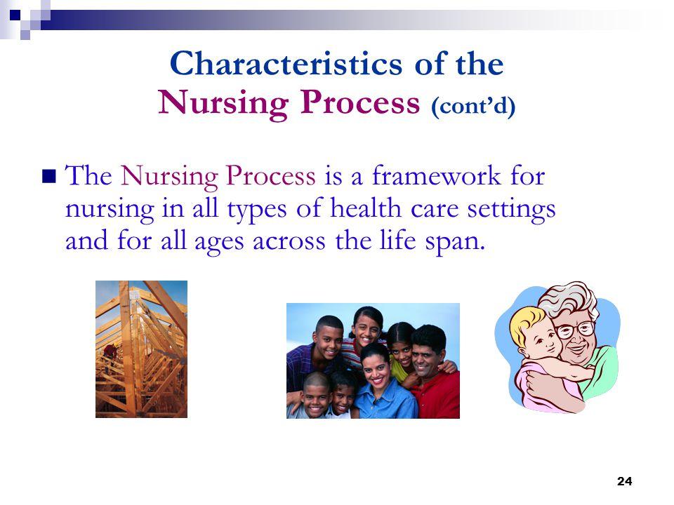 Characteristics of the Nursing Process (cont'd)