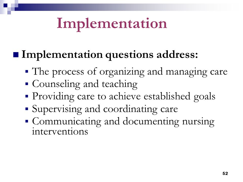 Implementation Implementation questions address: