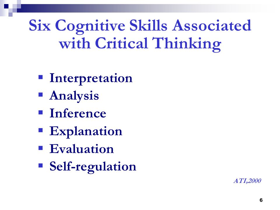 Six Cognitive Skills Associated with Critical Thinking