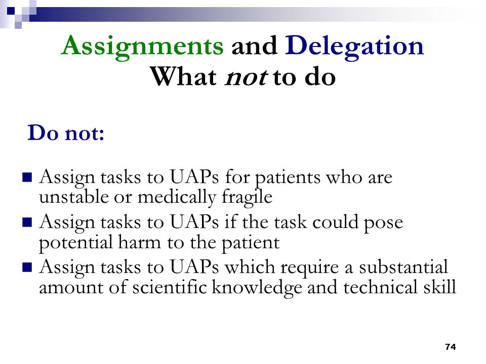 Assignments and Delegation What not to do