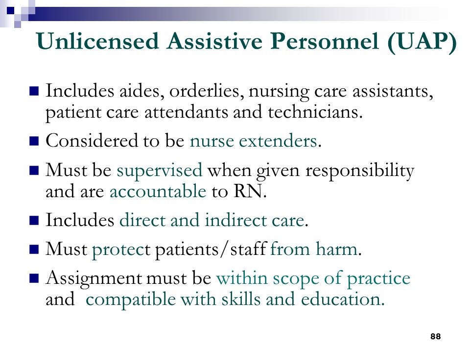 Unlicensed Assistive Personnel (UAP)