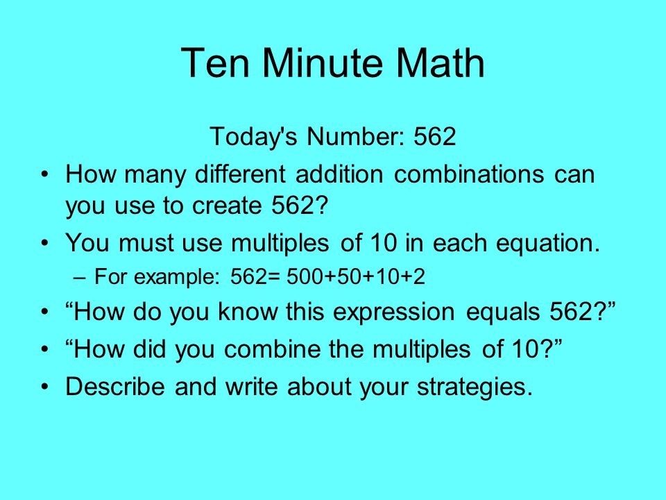 Ten Minute Math Today s Number: 562