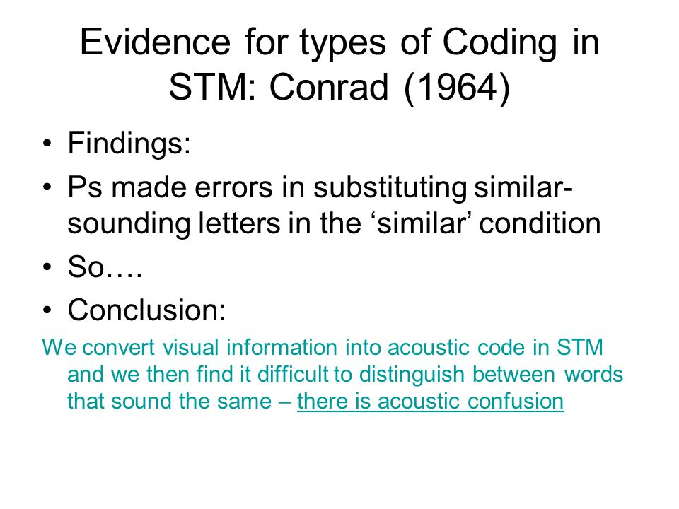 Evidence for types of Coding in STM: Conrad (1964)