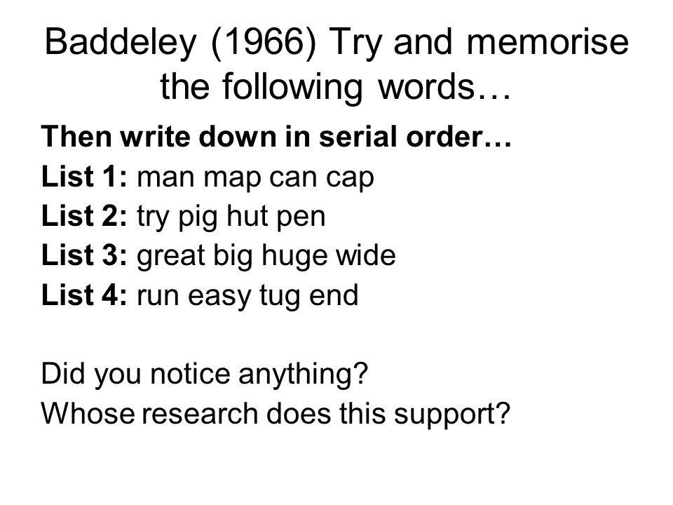 Baddeley (1966) Try and memorise the following words…