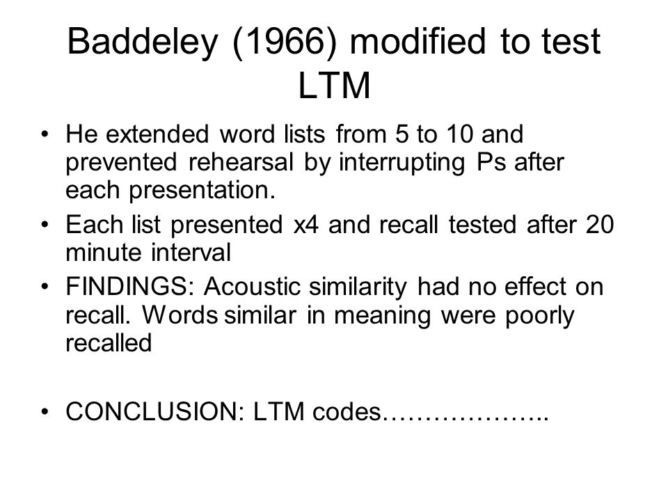 Baddeley (1966) modified to test LTM