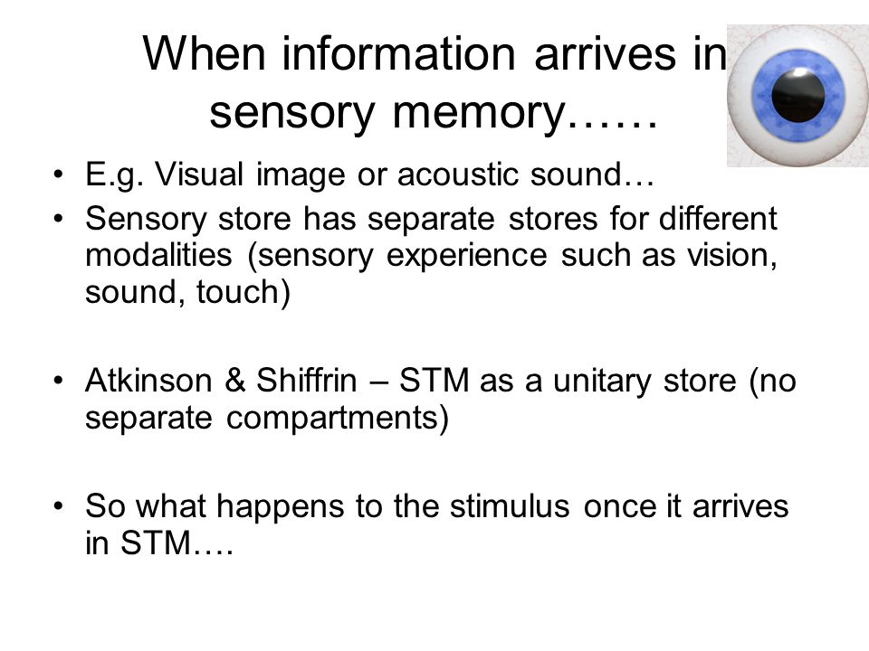 When information arrives in sensory memory……