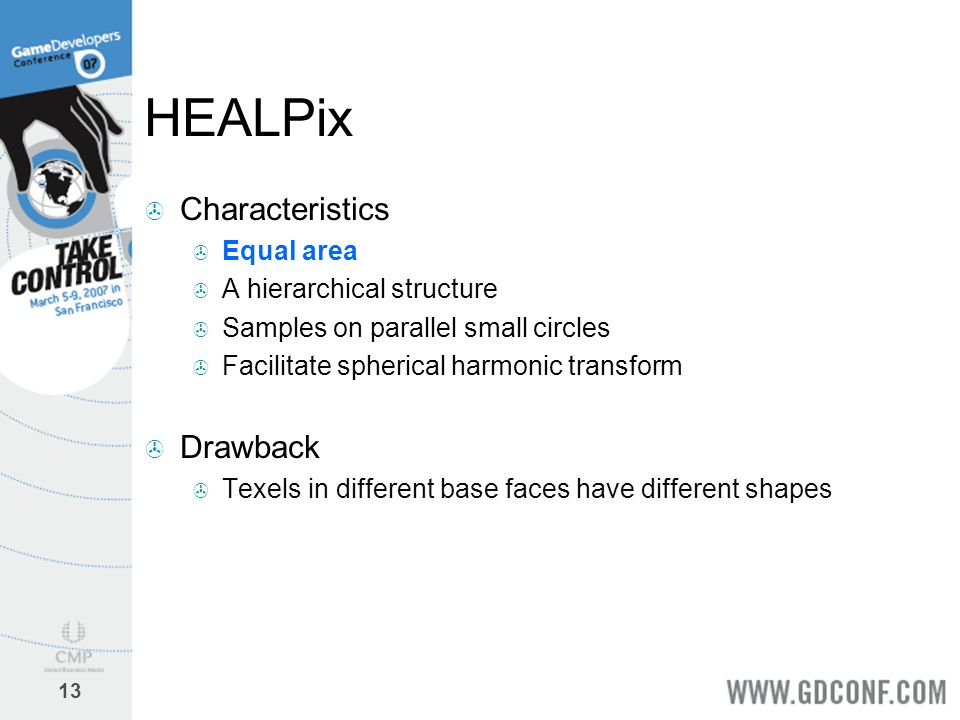 HEALPix Characteristics Drawback Equal area A hierarchical structure