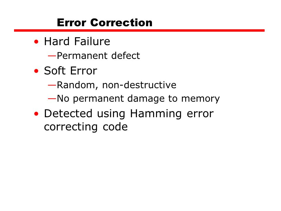 Detected using Hamming error correcting code