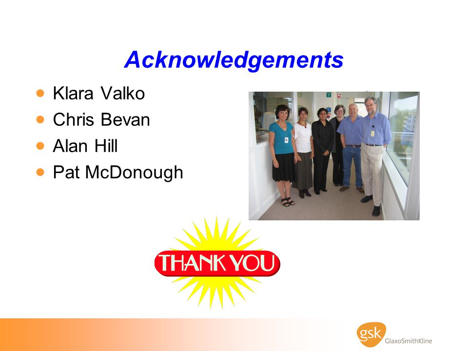 Acknowledgements Klara Valko Chris Bevan Alan Hill Pat McDonough
