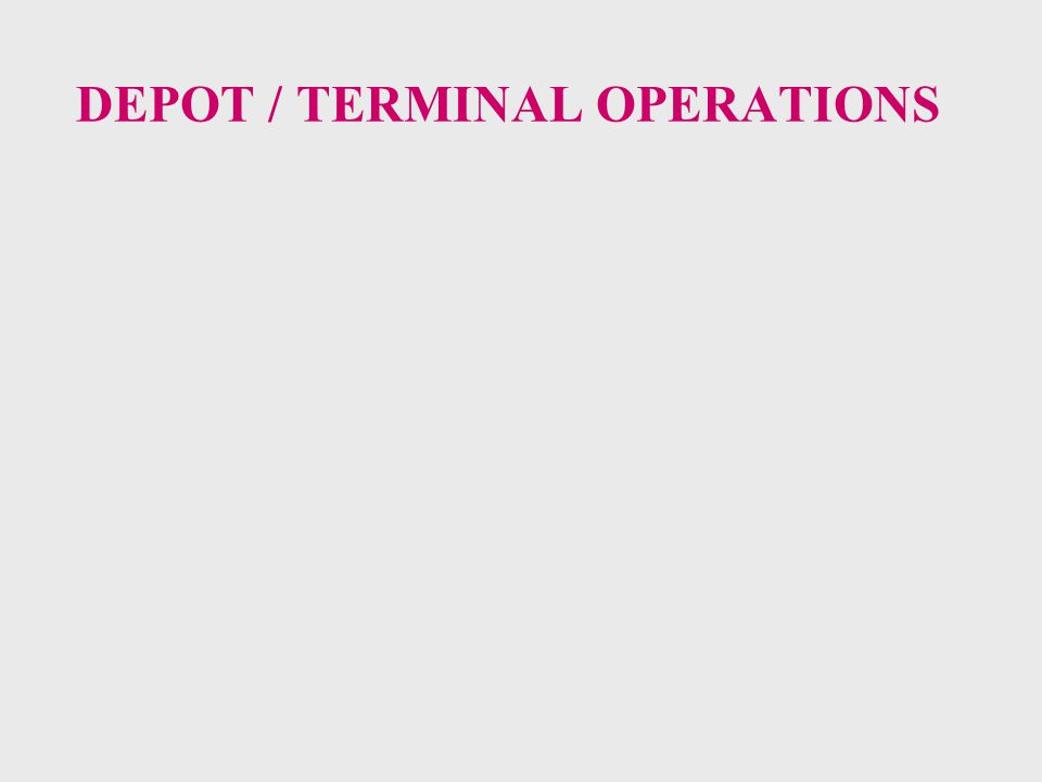 DEPOT / TERMINAL OPERATIONS