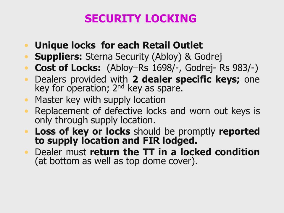 SECURITY LOCKING Unique locks for each Retail Outlet