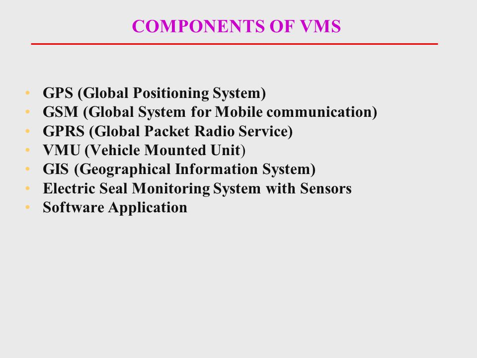 COMPONENTS OF VMS GPS (Global Positioning System)