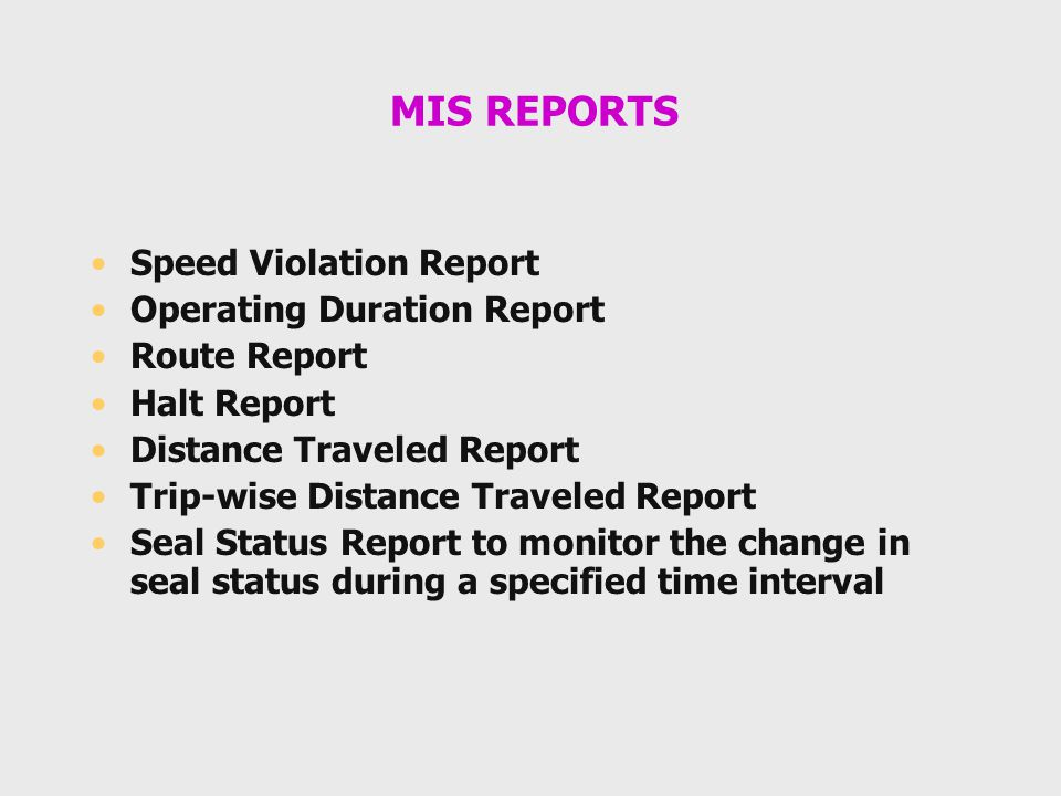 MIS REPORTS Speed Violation Report Operating Duration Report