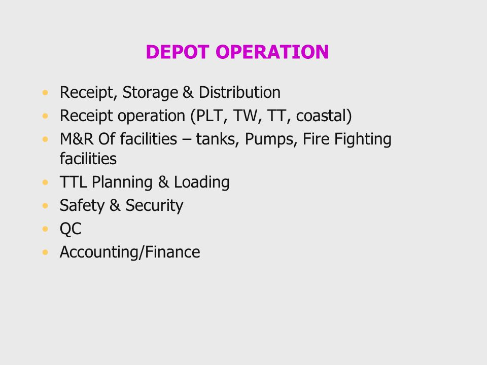 DEPOT OPERATION Receipt, Storage & Distribution