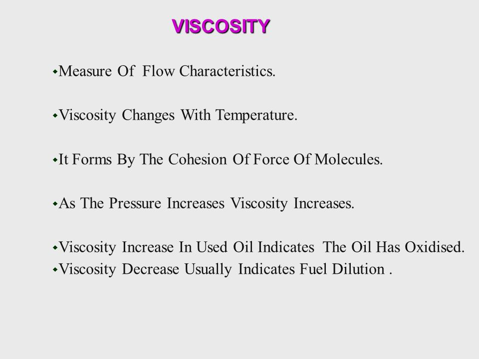 VISCOSITY Measure Of Flow Characteristics.