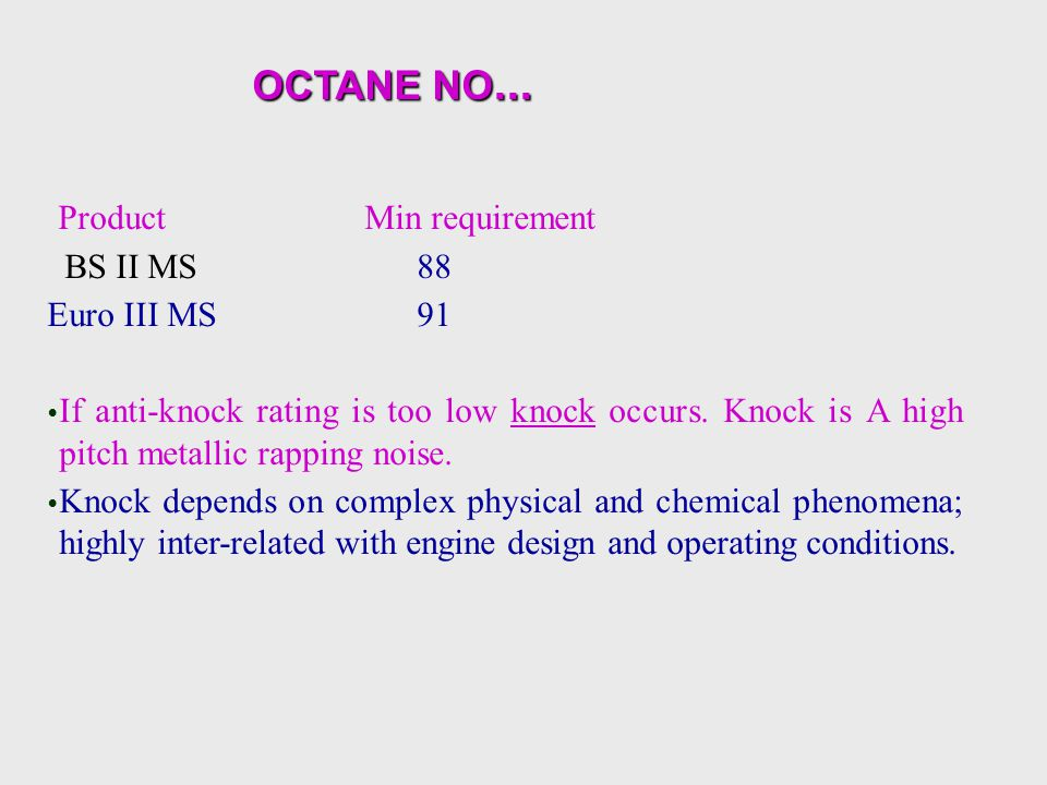 OCTANE NO... Product Min requirement BS II MS 88 Euro III MS 91