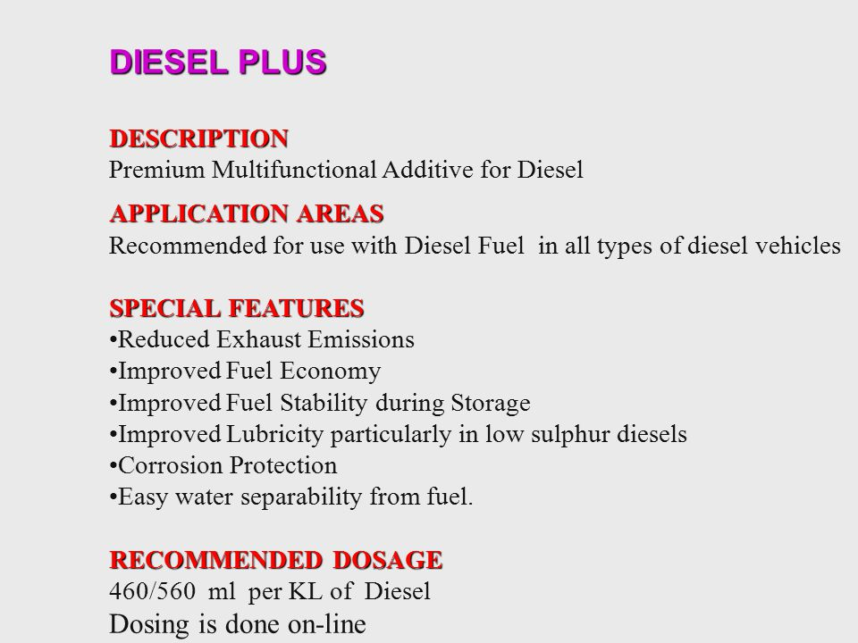 DIESEL PLUS Dosing is done on-line DESCRIPTION