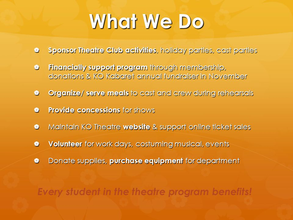 Every student in the theatre program benefits!