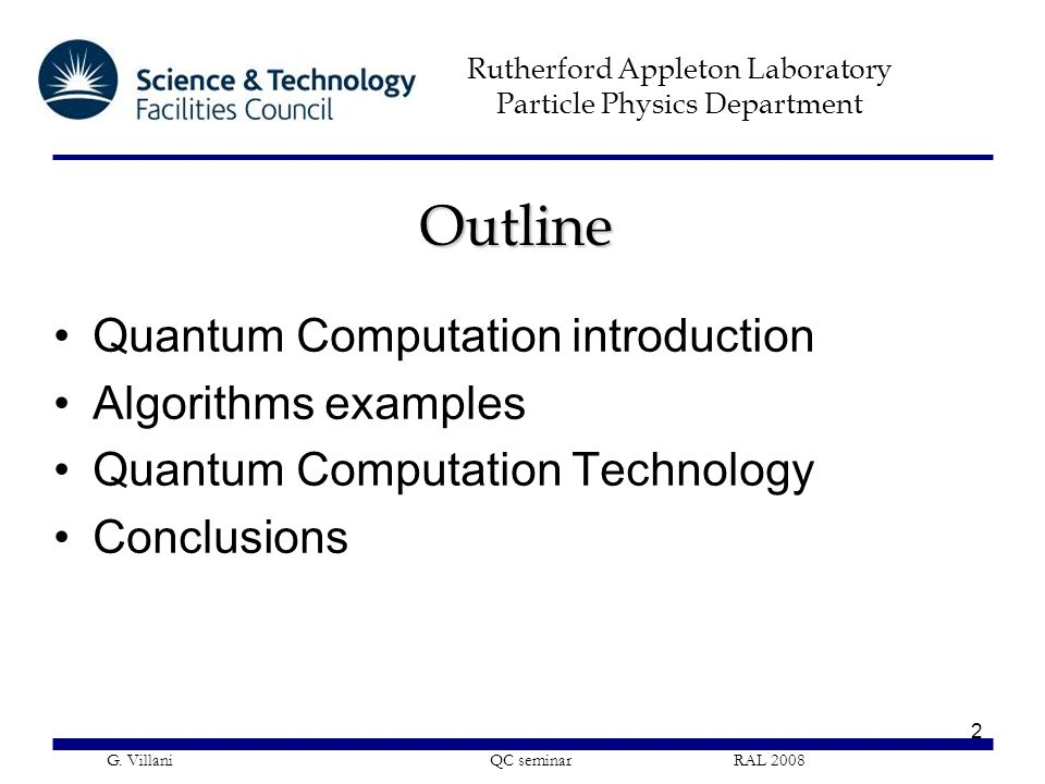Outline Quantum Computation introduction Algorithms examples