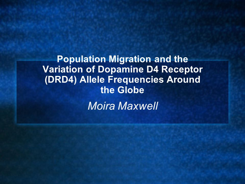 Population Migration and the Variation of Dopamine D4 Receptor (DRD4) Allele Frequencies Around the Globe