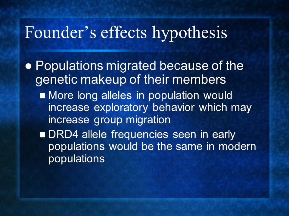 Founder's effects hypothesis