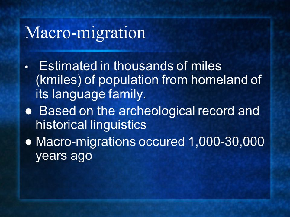 Macro-migration Estimated in thousands of miles (kmiles) of population from homeland of its language family.