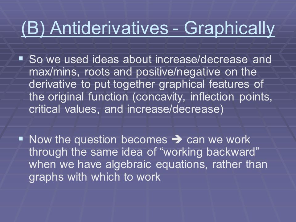 (B) Antiderivatives - Graphically