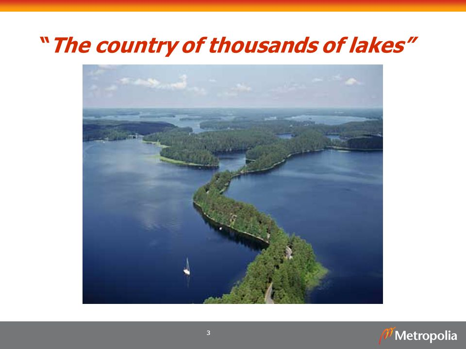 The country of thousands of lakes