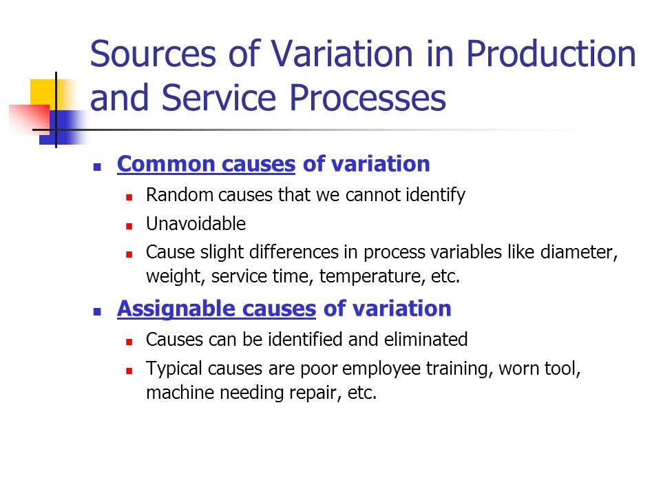 Sources of Variation in Production and Service Processes