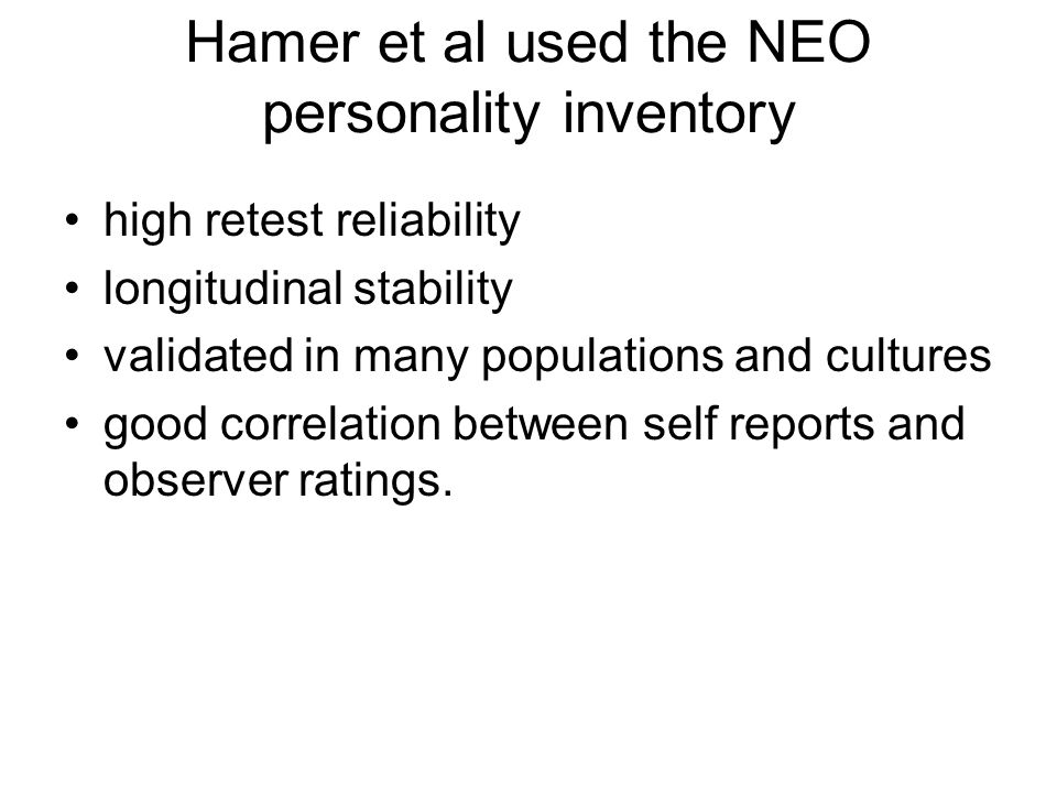 Hamer et al used the NEO personality inventory
