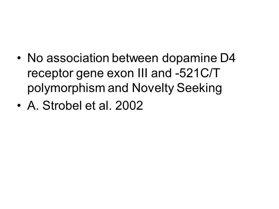 No association between dopamine D4 receptor gene exon III and -521C/T polymorphism and Novelty Seeking