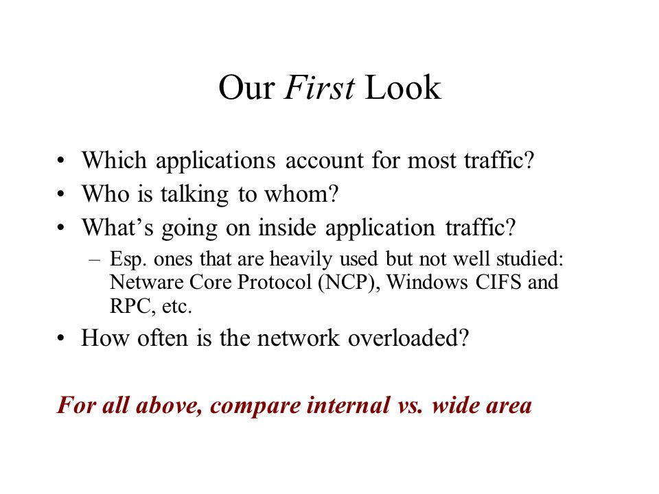 Our First Look Which applications account for most traffic