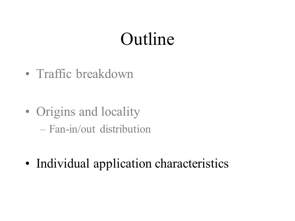 Outline Traffic breakdown Origins and locality