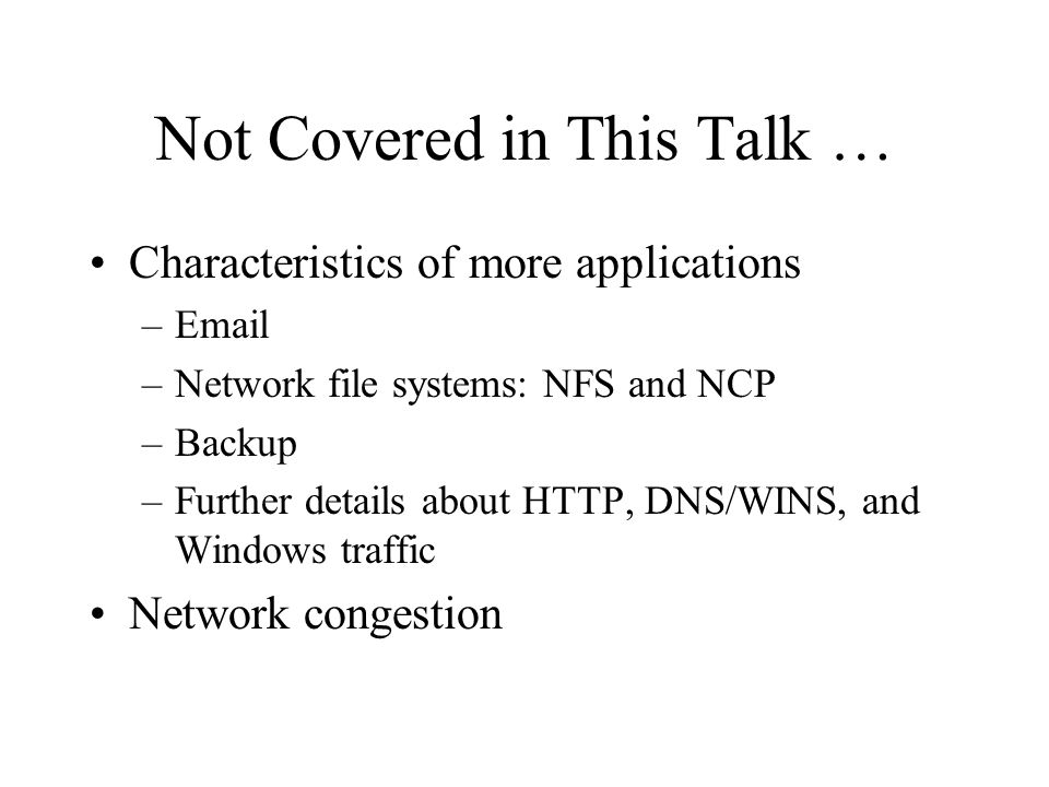 Not Covered in This Talk …