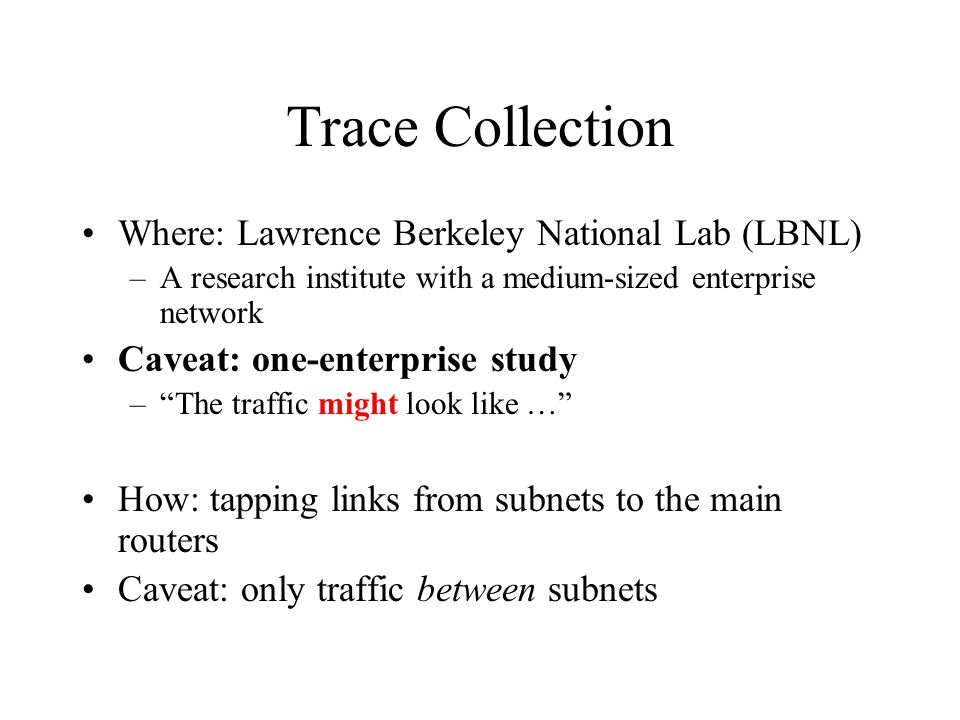 Trace Collection Where: Lawrence Berkeley National Lab (LBNL)
