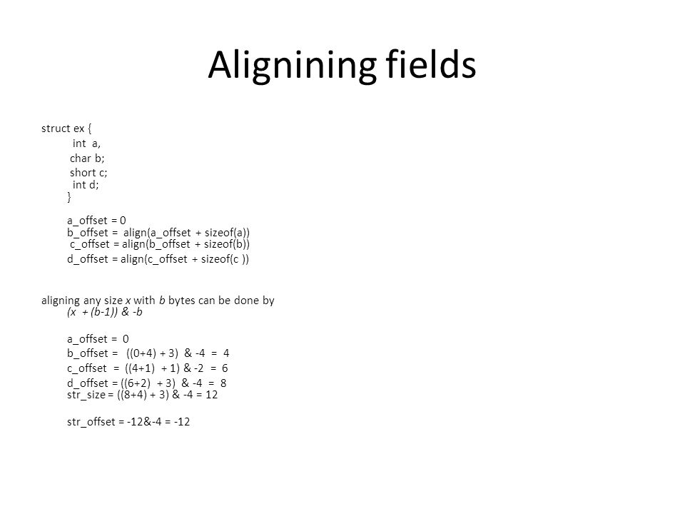 Alignining fields struct ex { int a, char b;