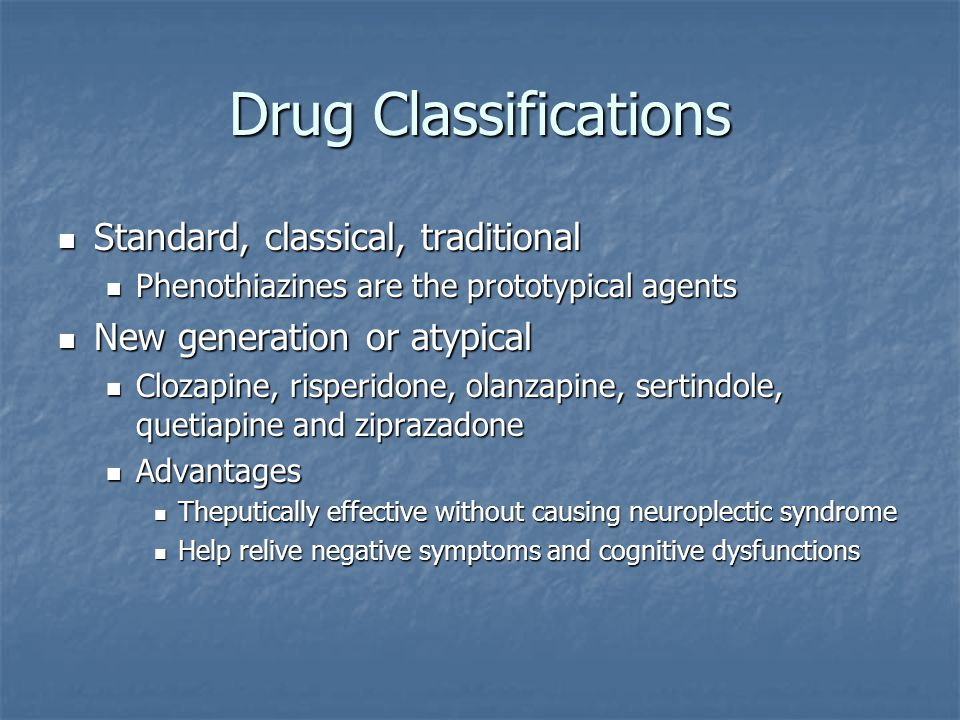 Drug Classifications Standard, classical, traditional