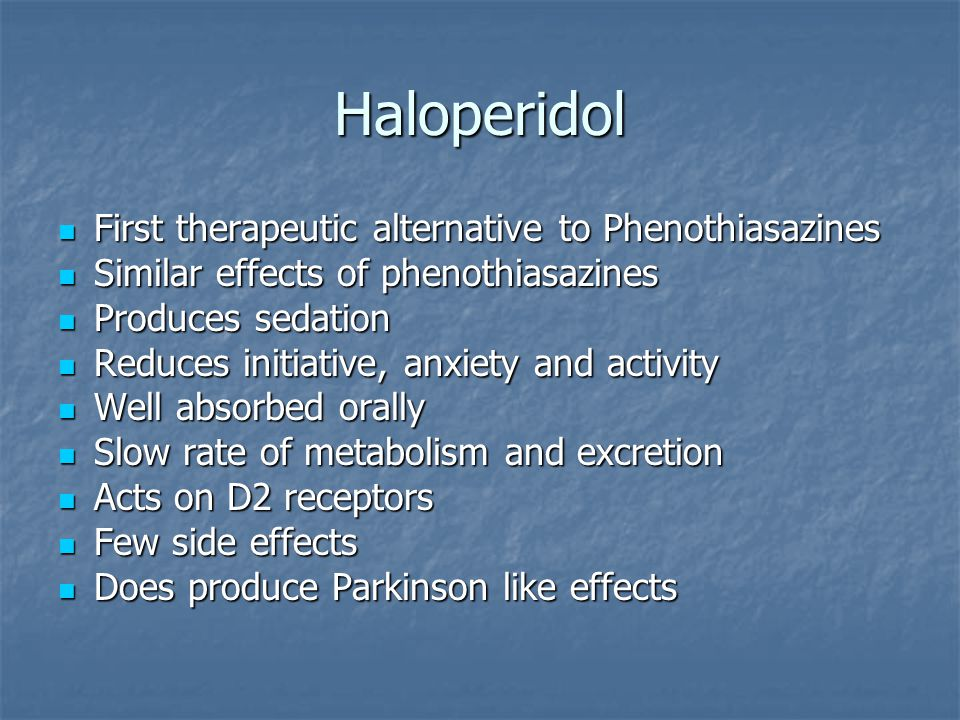 Haloperidol First therapeutic alternative to Phenothiasazines