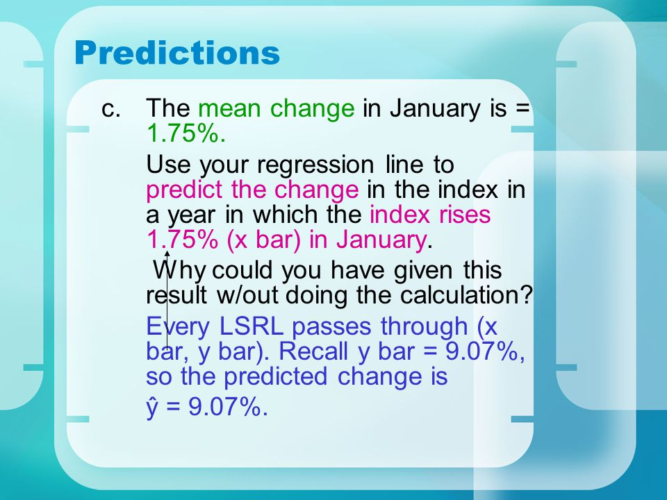 Predictions The mean change in January is = 1.75%.