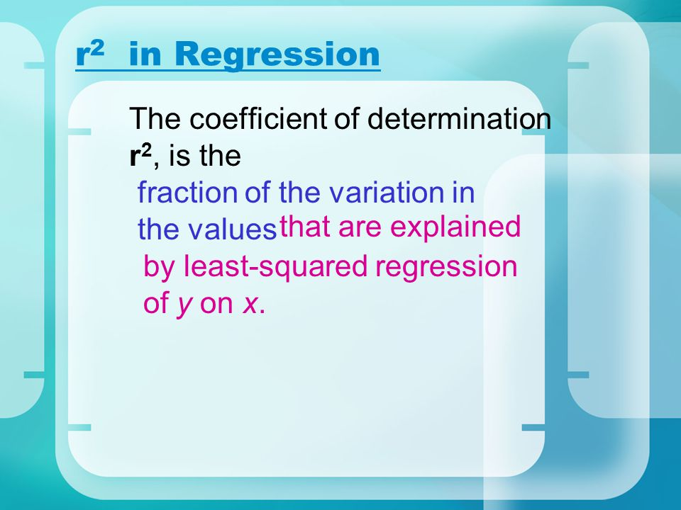 r2 in Regression The coefficient of determination r2, is the