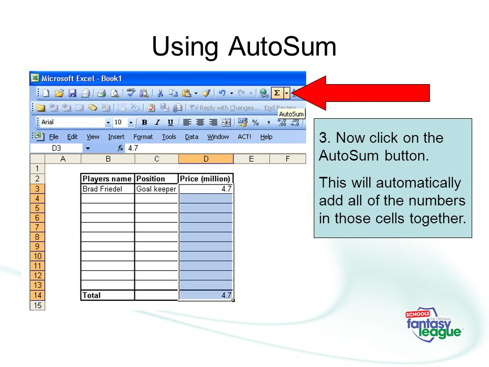 Using AutoSum 3. Now click on the AutoSum button.