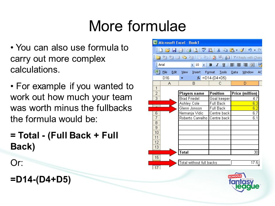 More formulae You can also use formula to carry out more complex calculations.