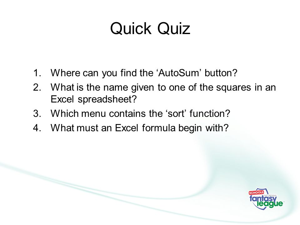 Quick Quiz Where can you find the 'AutoSum' button