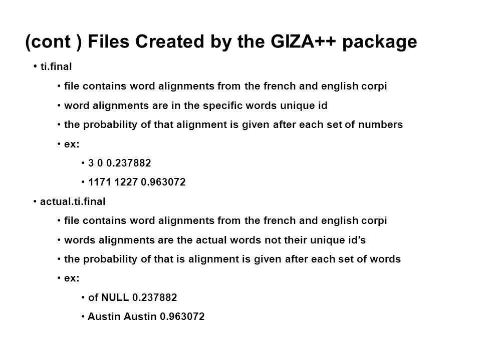 (cont ) Files Created by the GIZA++ package