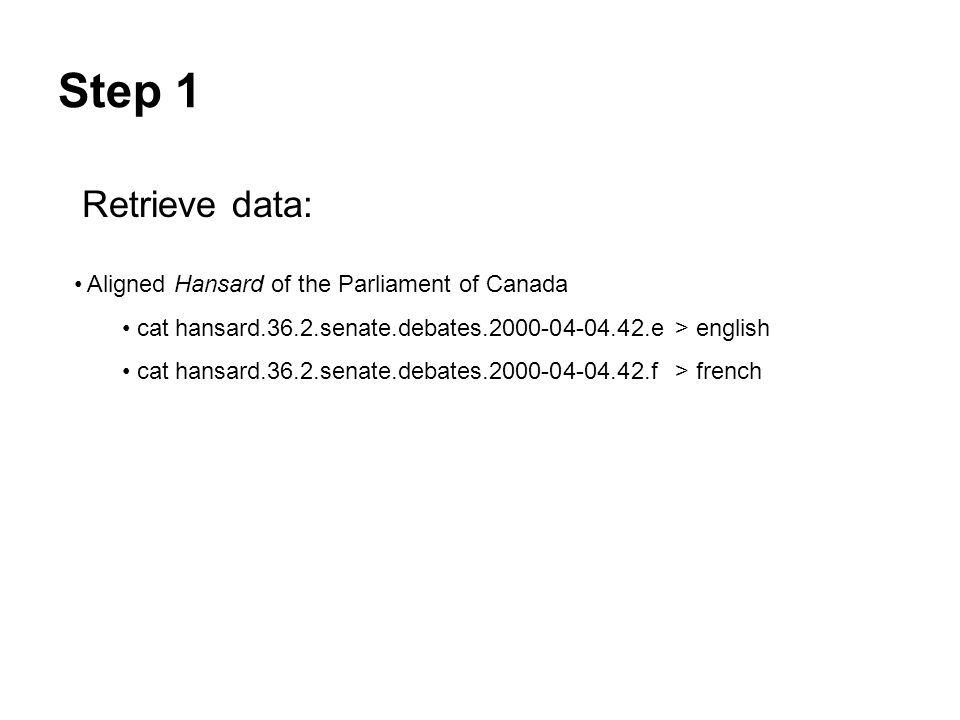 Step 1 Retrieve data: Aligned Hansard of the Parliament of Canada