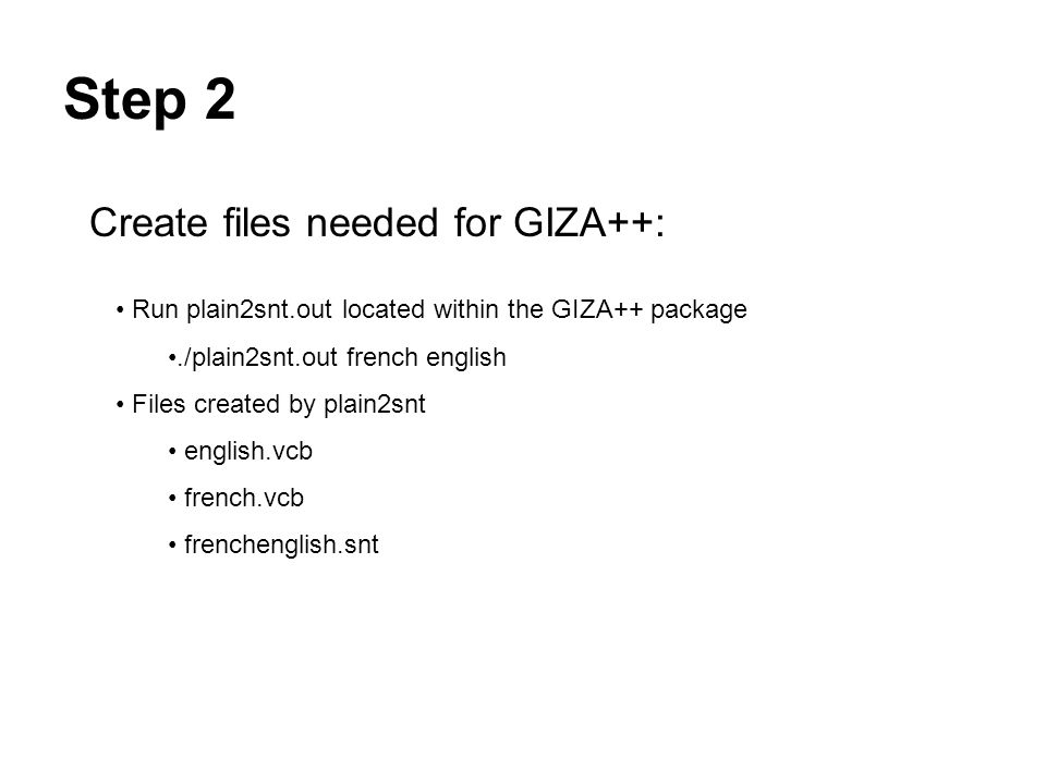 Step 2 Create files needed for GIZA++: