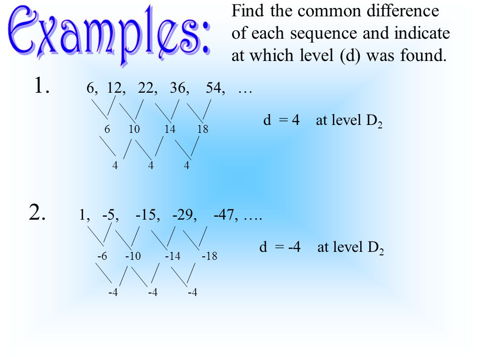 Find the common difference of each sequence and indicate at which level (d) was found.