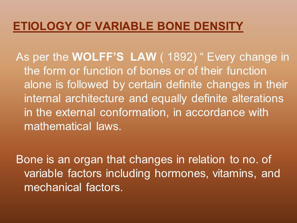 ETIOLOGY OF VARIABLE BONE DENSITY